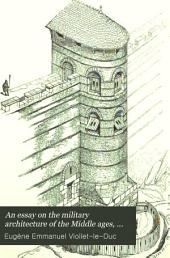 An essay on the military architecture of the Middle ages, tr. by M. Macdermott