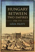 Hungary Between Two Empires 1526   1711 PDF