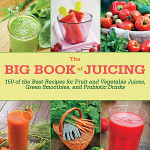 The Big Book of Juicing Book