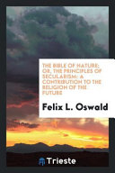 The Bible of Nature  Or  the Principles of Secularism PDF