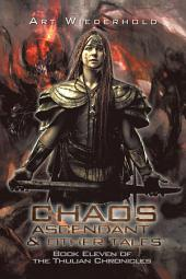 Chaos Ascendant & Other Tales: Book Eleven of the Thulian Chronicles