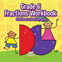 Grade 6 Fractions Workbook Children's Math Books