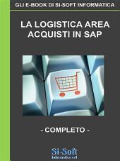 La Logistica Area Acquisti in SAP - completo