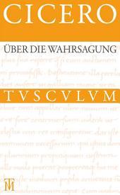 Über die Wahrsagung / De divinatione: Lateinisch - Deutsch, Ausgabe 3