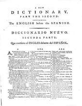 A Dictionary, Spanish and English, and English and Spanish. A new edition, corrected and greatly enlarged: Volume 2