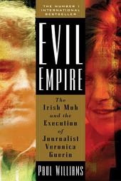 Evil Empire: The Irish Mob and the Assassination of Journalist Veronica Guerin