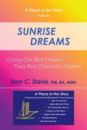 Sunrise Dreams: Giving Our Best Dreams Their Best Chance to Happen