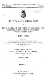Analytical and Topical Index to the Reports of the Chief of Engineers and Officers of the Corps of Engineers, United States Army, 1866-1900 ...
