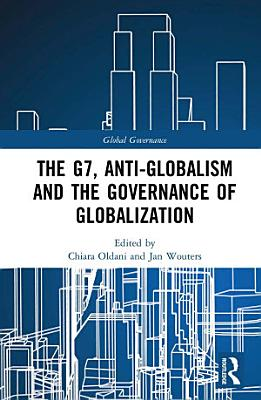 The G7  Anti Globalism and the Governance of Globalization
