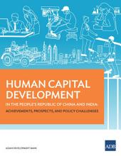 Human Capital Development in the People's Republic of China and India: Achievements, Prospects, and Policy Challenges