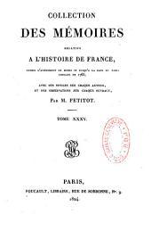 Collection des Mémoires relatifs à l'histoire de France: depuis l'avènement de Henri IV jusqu'à la paix de Paris conclue en 1763, Volumes35à36