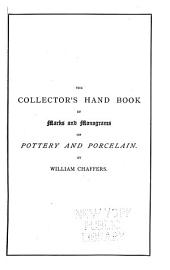 """The Collector's Handbook of Marks and Monograms on Pottery and Porcelain of the Renaissance and Modern Periods: Selected from His Larger Work (7. Ed.) Entitled """"Marks and Monograms on Pottery and Porcelain."""" With Upwards of 3000 Marks"""