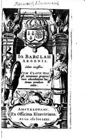 Io. Barclaii Argenis: cum clave hoc est, nominum propriorum elucidatione hactenus nondum edita