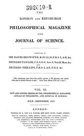 The London and Edinburgh Philosophical Magazine and Journal of Science ; Conducted by Sir David Brewster, Richard Taylor, and Richard Phillips: Volume 11