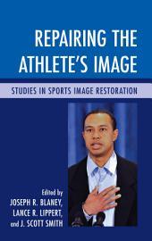 Repairing the Athlete's Image: Studies in Sports Image Restoration