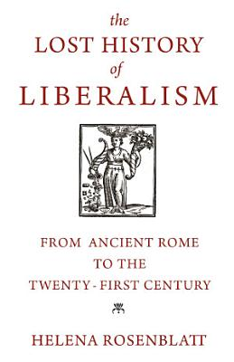 The Lost History of Liberalism PDF