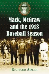 Mack, McGraw and the 1913 Baseball Season