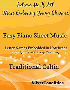 Believe Me If All Those Endearing Young Charms Easy Piano Sheet Music