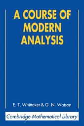 A Course of Modern Analysis: Edition 4
