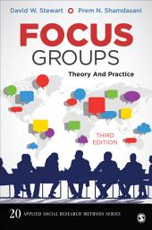 Focus Groups: Theory and Practice, Edition 3