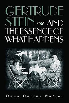 Gertrude Stein and the Essence of what Happens PDF