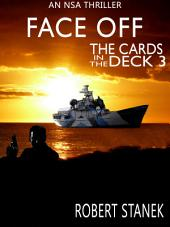 Face Off. Cards in the Deck 3 (An NSA Spy Thriller)