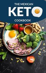 THE MEXICAN KETO COOKBOOK - 2021