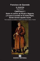 El Buscón: Sobre el camino de Alcalá a Segovia, y lo que le sucedió en él hasta Rejas, donde durmió aquella noche (texto adaptado al castellano moderno por Antonio Gálvez Alcaide)