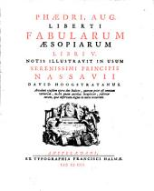 Phaedri Aug. Liberti Fabularum Aesopiarum libri V