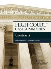 High Court Case Summaries on Contracts, Keyed to Farnsworth, 8th: Edition 8