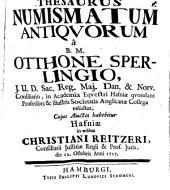 Thesaurus numismatum antiqvorum a B. M. Otthone Sperlingio ... relictus ... cuius auctio habebitur Hafniae in aedibus Christiani Reitzeri die 12. Octobris Anni 1717