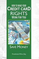How to Make Your Credit Card Rights Work for You PDF