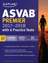 ASVAB Premier 2017-2018 with 6 Practice Tests: Online + Book + Videos