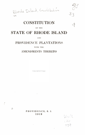 Constitution of the State of Rhode Island and Providence Plantations with the Amendments Thereto