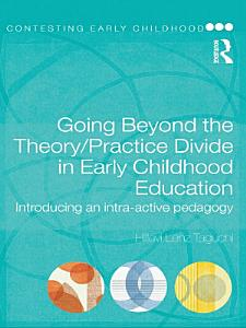 Going Beyond the Theory Practice Divide in Early Childhood Education Book