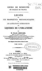 Leçons sur les proprietés physiologiques et les altérations pathologiques des liquides de l'organisme: Volume2