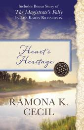 Heart's Heritage: Also Includes Bonus Story of The Magistrate's Folly by Lisa Karon Richardson