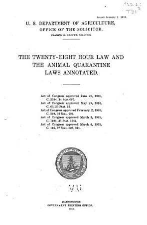 The Twenty eight Hour Law and the Animal Quarantine Laws Annotated     PDF