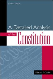 A Detailed Analysis of the Constitution: Edition 7