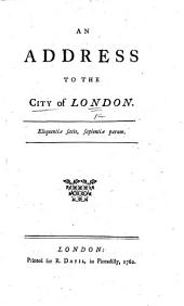 An Address to the City of London ...