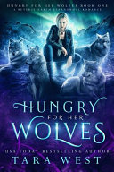 Hungry for Her Wolves PDF