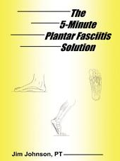 The 5-Minute Plantar Fasciitis Solution