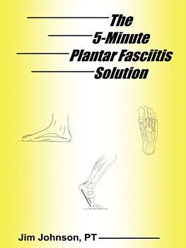 The 5 Minute Plantar Fasciitis Solution PDF