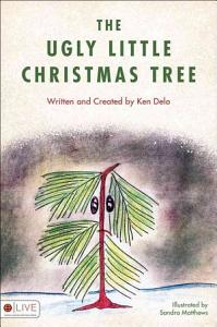 The Ugly Little Christmas Tree Book