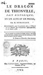 Le Dragon de Thionville, fait historique en un acte et en prose, par M. [Bourlin, dit] Dumaniant