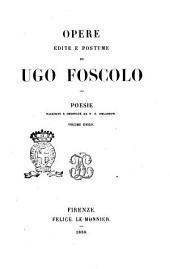Opere edite e postume di Ugo Foscolo: Poesie. 9