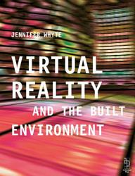 Virtual Reality and the Built Environment PDF