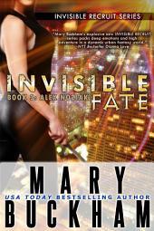Invisible Fate: Book Three: Alex Noziak