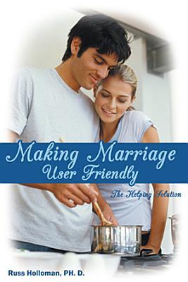 Making Marriage User Friendly PDF