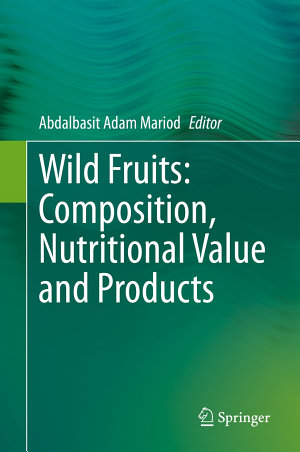Wild Fruits  Composition  Nutritional Value and Products
